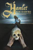 Taylor Myers & Dan Hasse - Hamlet In the Golden Vale artwork