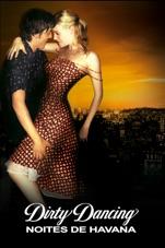 Capa do filme Dirty Dancing - Noites de Havana