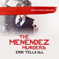 The Menendez Murders: Erik Tells All - The Menendez Murders: Erik Tells All artwork