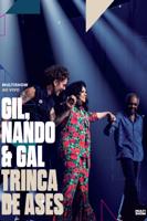 Gil, Nando & Gal: Trinca de Ases