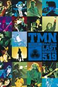 TM NETWORK:TMN final live LAST GROOVE 5.19