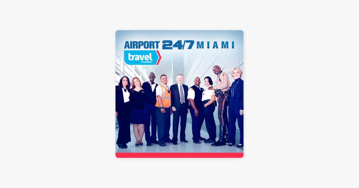 Airport 24/7: Miami, Season 3 on iTunes