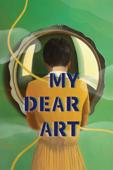 My Dear Art