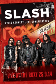 Slash Featuring Myles Kennedy & the Conspirators Live at the Roxy