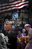 CSNY/Déjà Vu: A Film by Neil Young