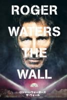 Roger Waters & Sean Evans - ロジャー・ウォーターズ ザ・ウォール (字幕版) artwork