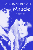 A commonplace miracle. 1 episode