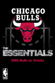 NBA Essentials: Chicago Bulls vs. Knicks 1995