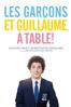 Les Garçons et Guillaume, à table ! - Guillaume Gallienne