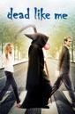 Affiche du film Dead Like Me