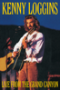 Kenny Loggins - Kenny Loggins: Live From the Grand Canyon  artwork