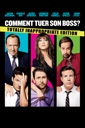 Affiche du film Comment tuer son Boss ? (Horrible Bosses: Totally Inappropriate Edition)