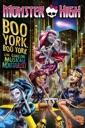 Affiche du film Monster High: Boo York, Boo York - Une comédie musicale monstrueuse!