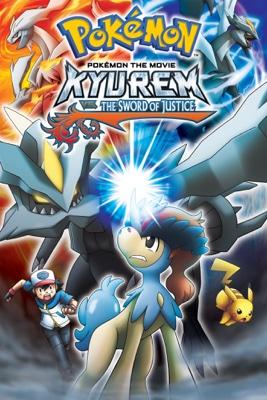 Pokémon the Movie: Kyurem vs. The Sword of Justic e