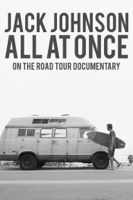 Jack Johnson: All At Once - On the Road Tour Documentary