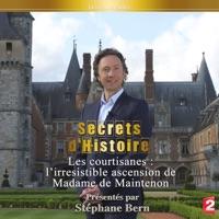 Télécharger Secrets d'histoire : l'irresistible ascension de Madame de Maintenon Episode 1