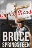 Bruce Springsteen: On the Road