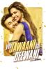 Yeh Jawaani Hai Deewani - Ayan Mukerji