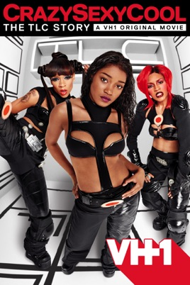 Crazy sexy cool the tlc story full movie