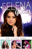 Selena Gomez: On Cloud 9