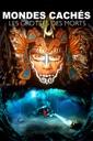 Affiche du film Mondes cachés : les grottes des morts