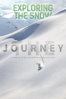Exploring the Snow: The Journey - Linus Nilsson & Jonas Hansson