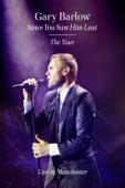 Gary Barlow: Since You Saw Him Last - The Tour