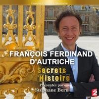 Télécharger Secrets d'histoire : François Ferdinand d'Autriche Episode 1