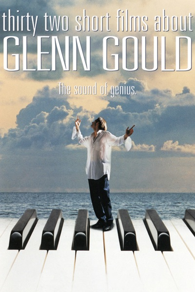 Thirty Two Short Films About Glenn Gould (1993) (Movie)