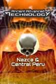 UFOTV Presents: Ancient Advanced Technology - Nazca & Central Peru