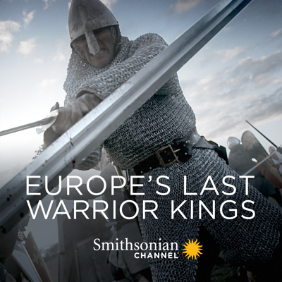 Europe's Last Warrior Kings, Season 1 HD Download