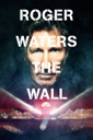 Affiche du film Roger Waters the Wall