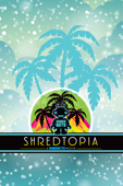 Shredtopia