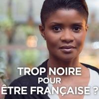 Télécharger Trop noire pour être française ? Episode 1