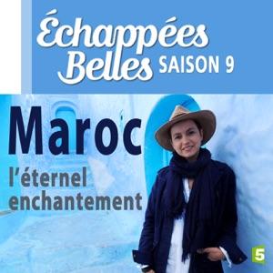 Maroc, l'éternel enchantement - Episode 1