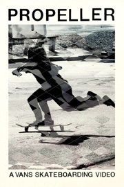 Propeller A Vans Skateboarding Video