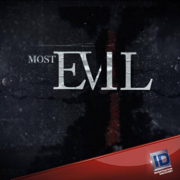 Watch Most Evil Episodes Online | Season 1 (2007) | TV Guide