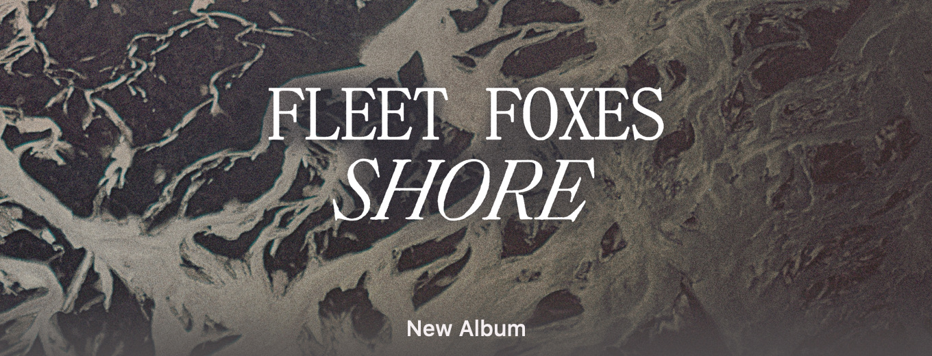 Shore by Fleet Foxes